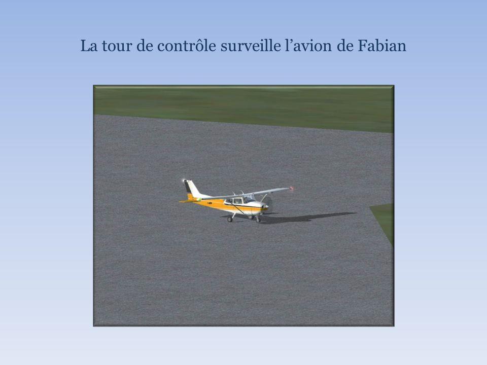 La tour de contrôle surveille lavion de Fabian
