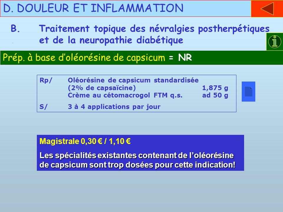 Magistrale 0,30 / 1,10 Les spécialités existantes contenant de loléorésine de capsicum sont trop dosées pour cette indication! B.Traitement topique de