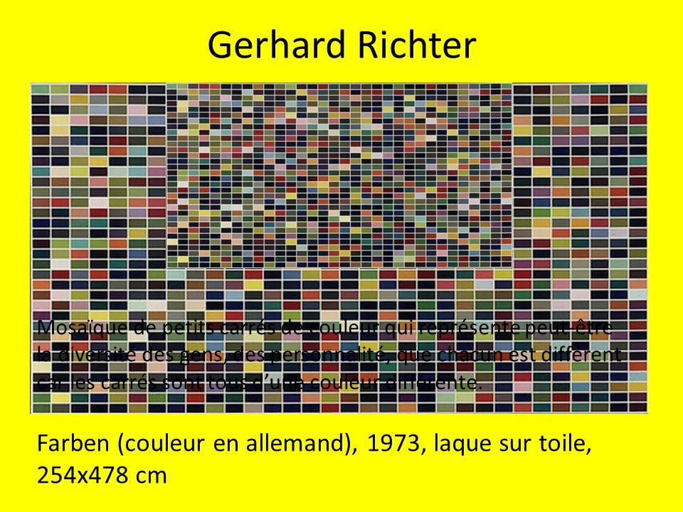 Gerhard Richter Farben (couleur en allemand), 1973, laque sur toile, 254x478 cm Mosaïque de petits carrés de couleur qui représente peut-être la diver