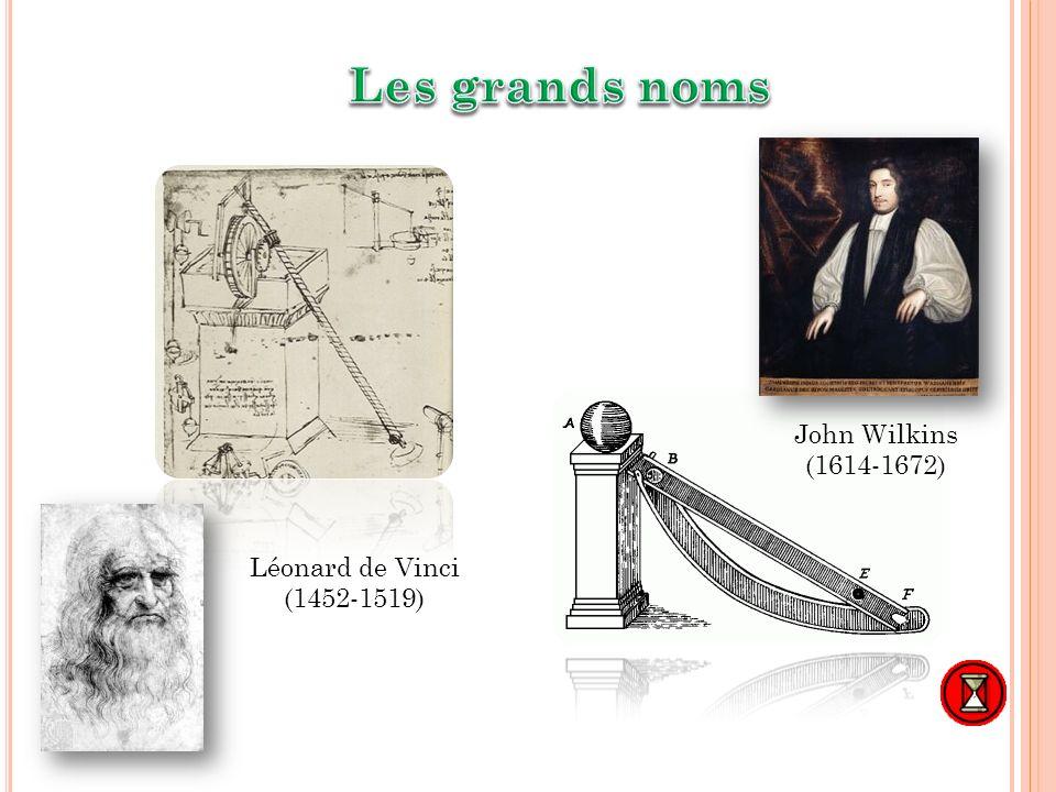 Léonard de Vinci (1452-1519) John Wilkins (1614-1672) 10