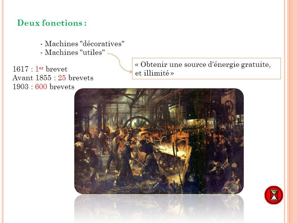 Deux fonctions : - Machines
