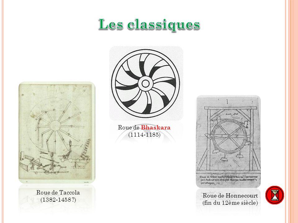 9 Roue de Taccola (1382-1458 ?) Roue de Bhaskara (1114-1185) Roue de Honnecourt (fin du 12ème siècle)