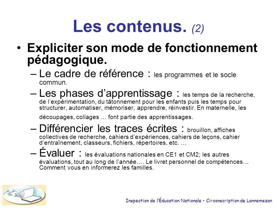 Les contenus.(2) Expliciter son mode de fonctionnement pédagogique.