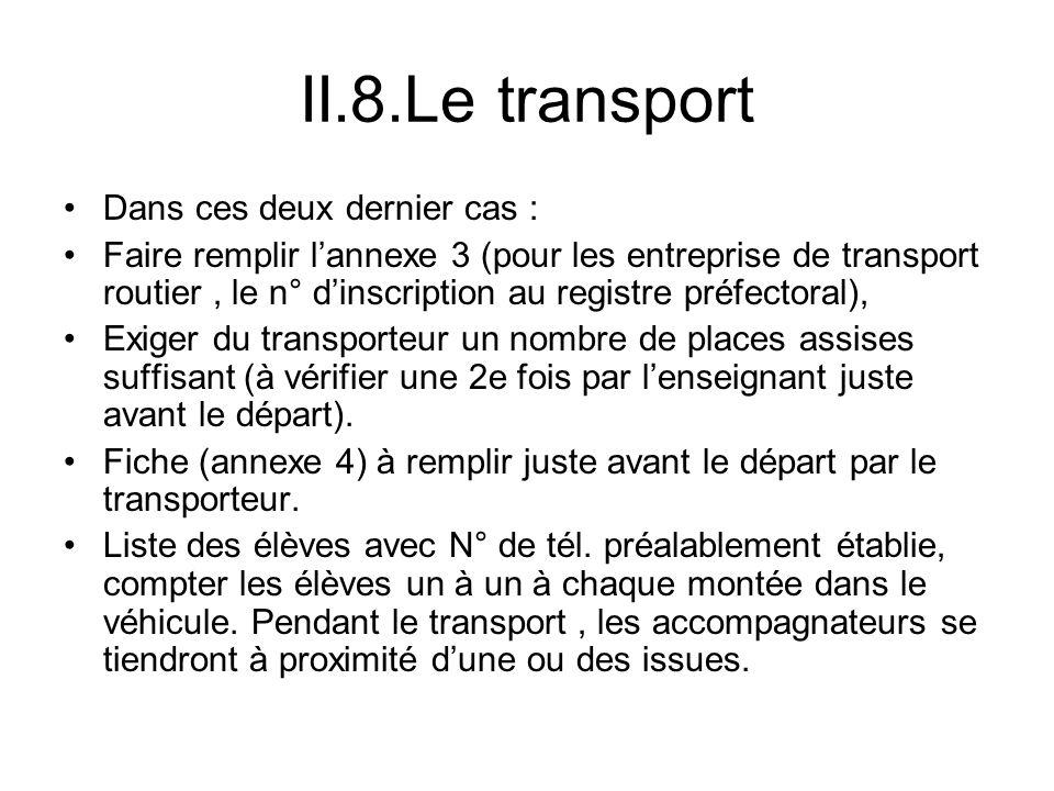 II.8.Le transport Dans ces deux dernier cas : Faire remplir lannexe 3 (pour les entreprise de transport routier, le n° dinscription au registre préfec