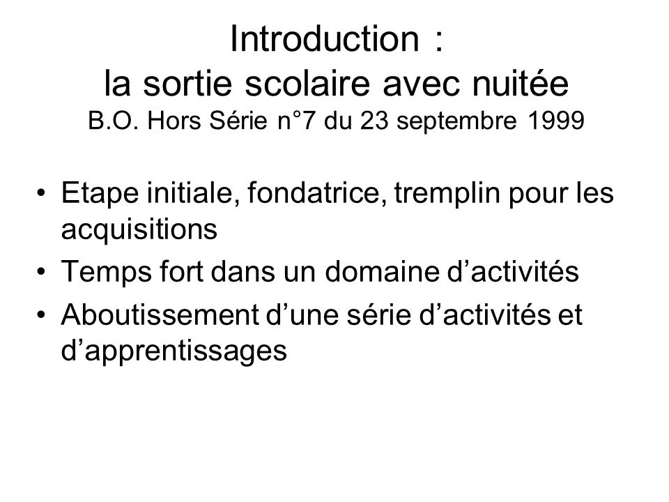 Introduction : la sortie scolaire avec nuitée B.O.