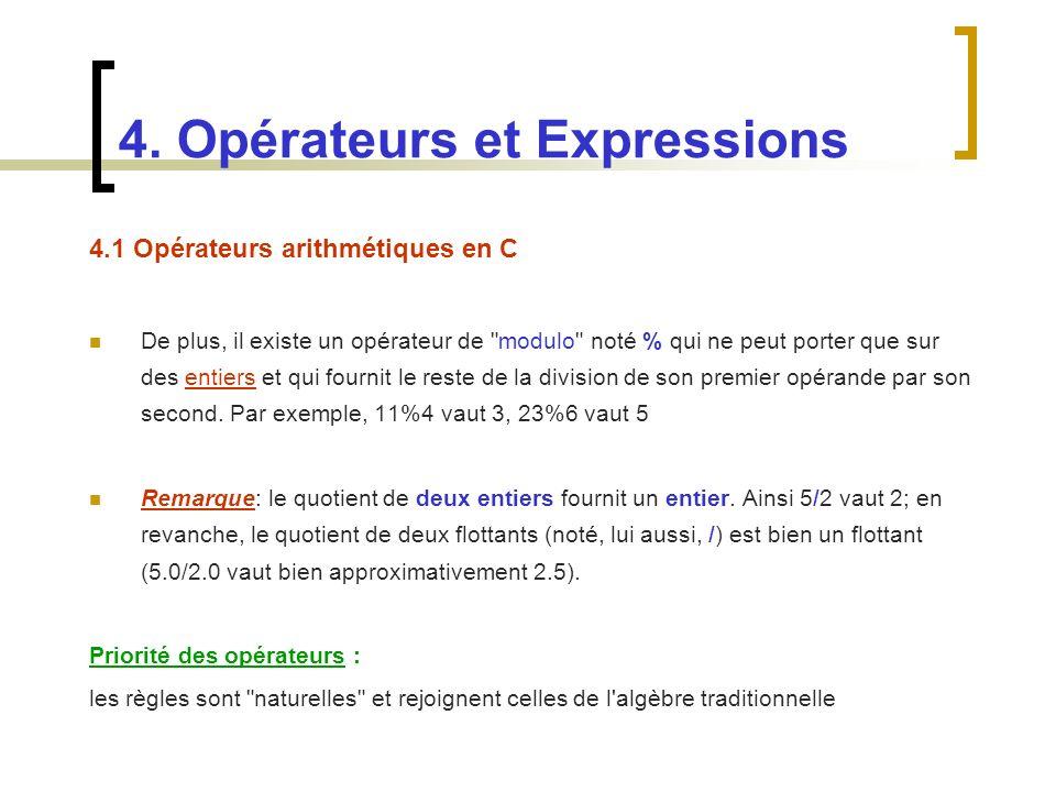 4.1 Opérateurs arithmétiques en C De plus, il existe un opérateur de