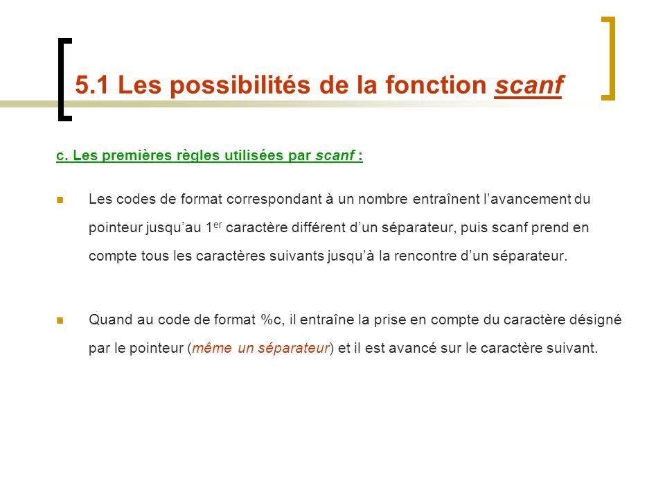 c. Les premières règles utilisées par scanf : Les codes de format correspondant à un nombre entraînent lavancement du pointeur jusquau 1 er caractère