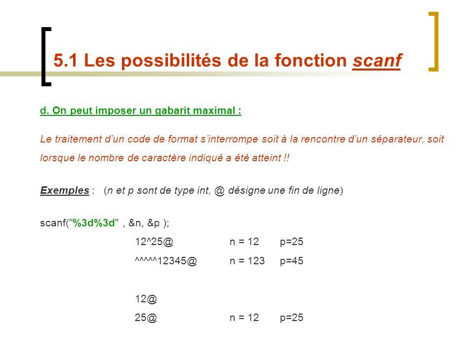 d. On peut imposer un gabarit maximal : Le traitement dun code de format sinterrompe soit à la rencontre dun séparateur, soit lorsque le nombre de car