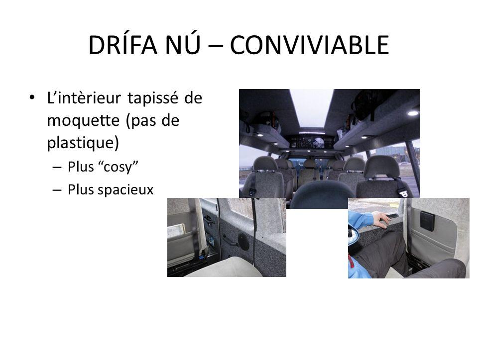 Lintèrieur tapissé de moquette (pas de plastique) – Plus cosy – Plus spacieux DRÍFA NÚ – CONVIVIABLE