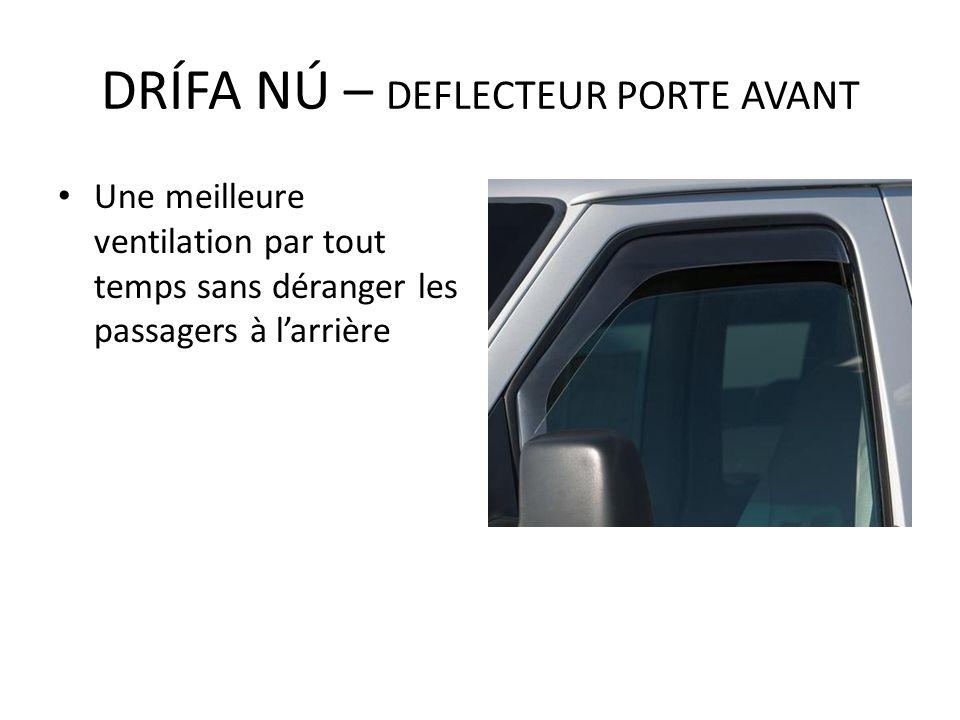 Une meilleure ventilation par tout temps sans déranger les passagers à larrière DRÍFA NÚ – DEFLECTEUR PORTE AVANT