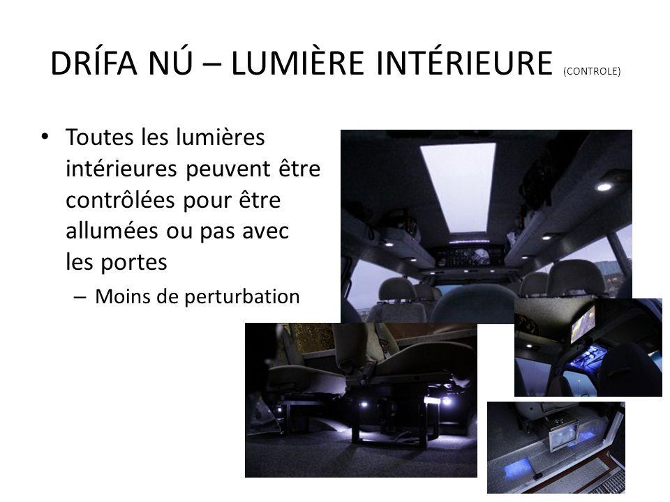 Toutes les lumières intérieures peuvent être contrôlées pour être allumées ou pas avec les portes – Moins de perturbation DRÍFA NÚ – LUMIÈRE INTÉRIEUR