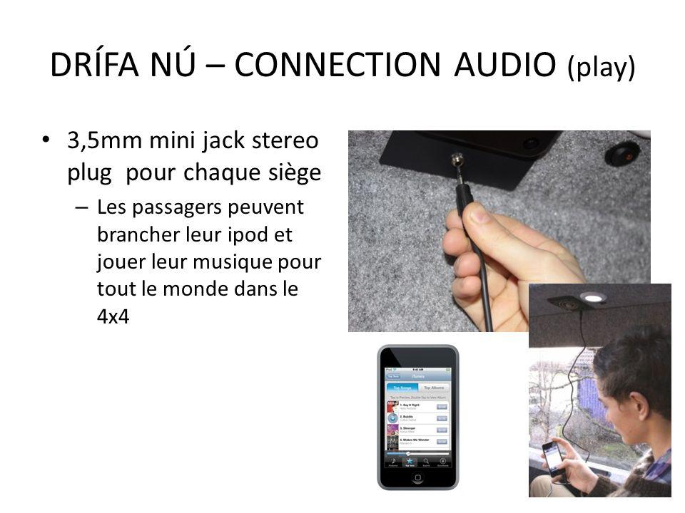 3,5mm mini jack stereo plug pour chaque siège – Les passagers peuvent brancher leur ipod et jouer leur musique pour tout le monde dans le 4x4 DRÍFA NÚ