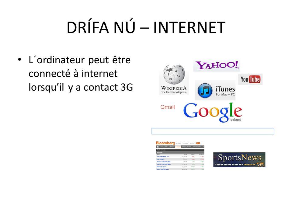 L´ordinateur peut être connecté à internet lorsquil y a contact 3G DRÍFA NÚ – INTERNET