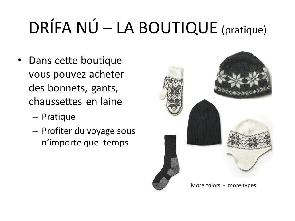 Dans cette boutique vous pouvez acheter des bonnets, gants, chaussettes en laine – Pratique – Profiter du voyage sous nimporte quel temps DRÍFA NÚ – L