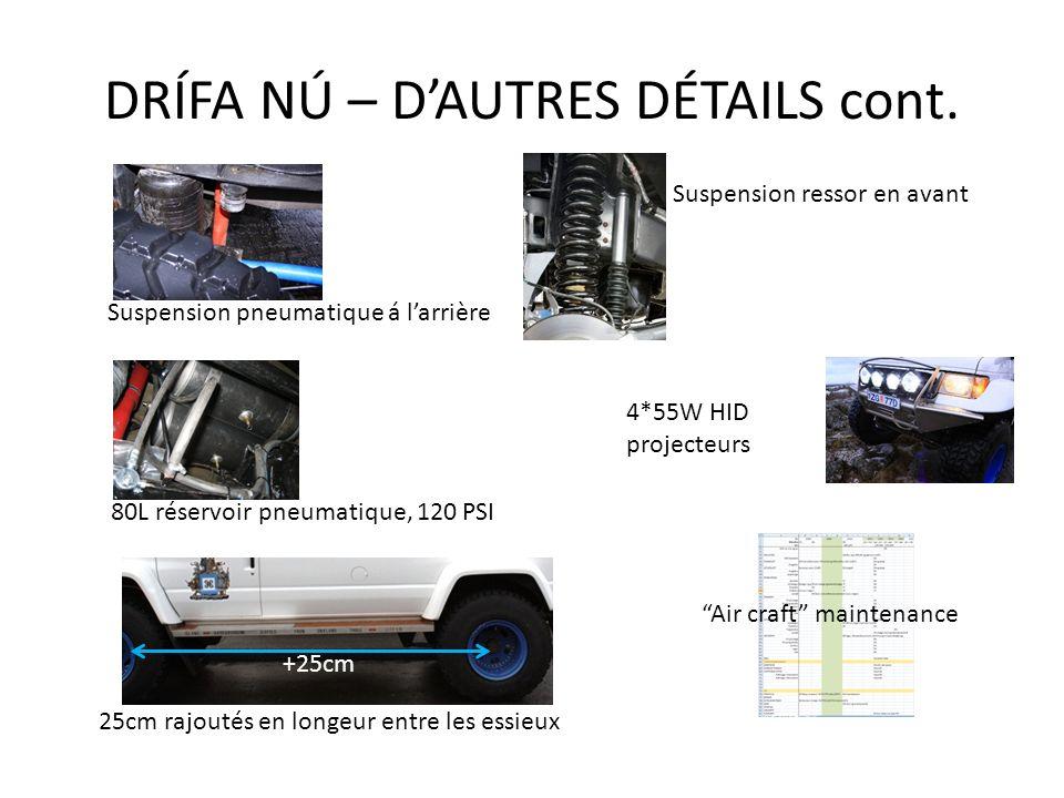 DRÍFA NÚ – DAUTRES DÉTAILS cont. 80L réservoir pneumatique, 120 PSI Suspension pneumatique á larrière Suspension ressor en avant Air craft maintenance