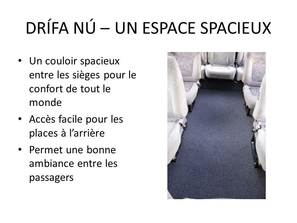 Un couloir spacieux entre les sièges pour le confort de tout le monde Accès facile pour les places à larrière Permet une bonne ambiance entre les pass