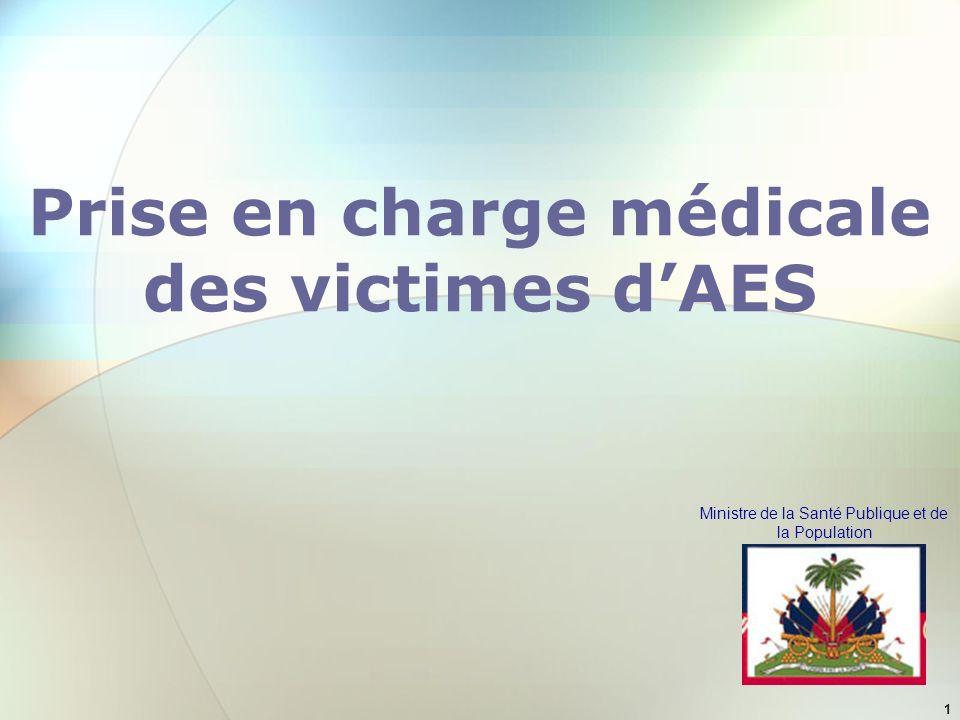 Ministre de la Santé Publique et de la Population 1 Prise en charge médicale des victimes dAES