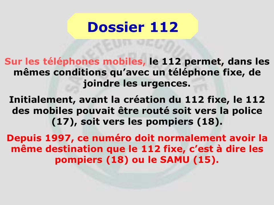 Un numéro de téléphone durgence unique européen En France, il a été décidé que le 112 aboutit dans chaque département, soit comme le 18 au centre de t