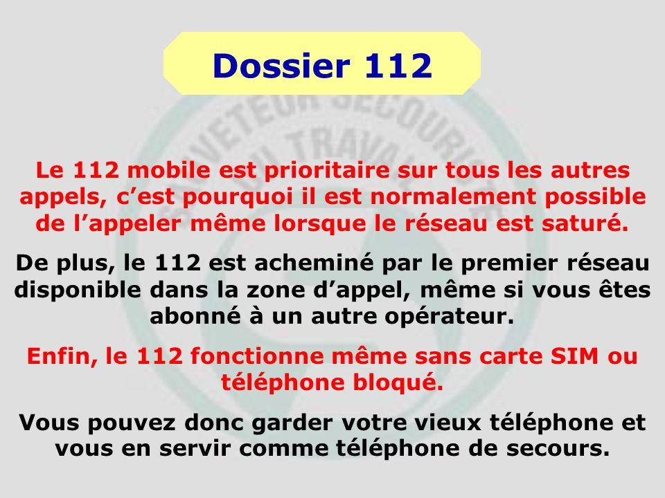 Sur les téléphones mobiles, le 112 permet, dans les mêmes conditions quavec un téléphone fixe, de joindre les urgences. Initialement, avant la créatio