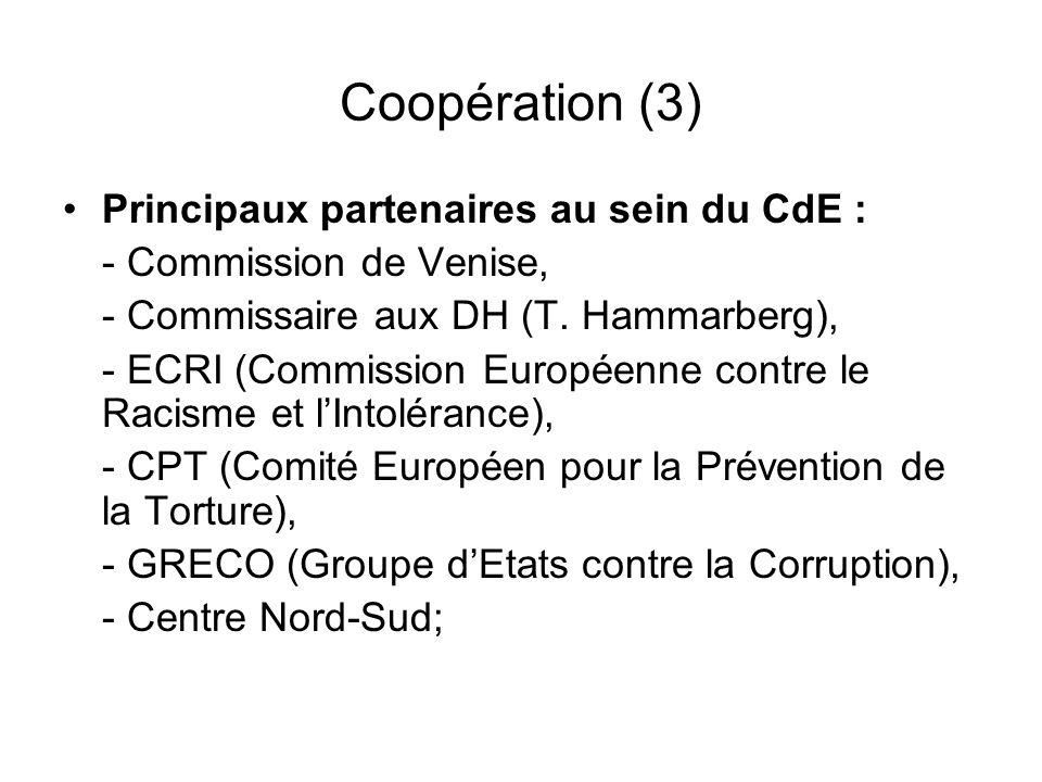Coopération (3) Principaux partenaires au sein du CdE : - Commission de Venise, - Commissaire aux DH (T.