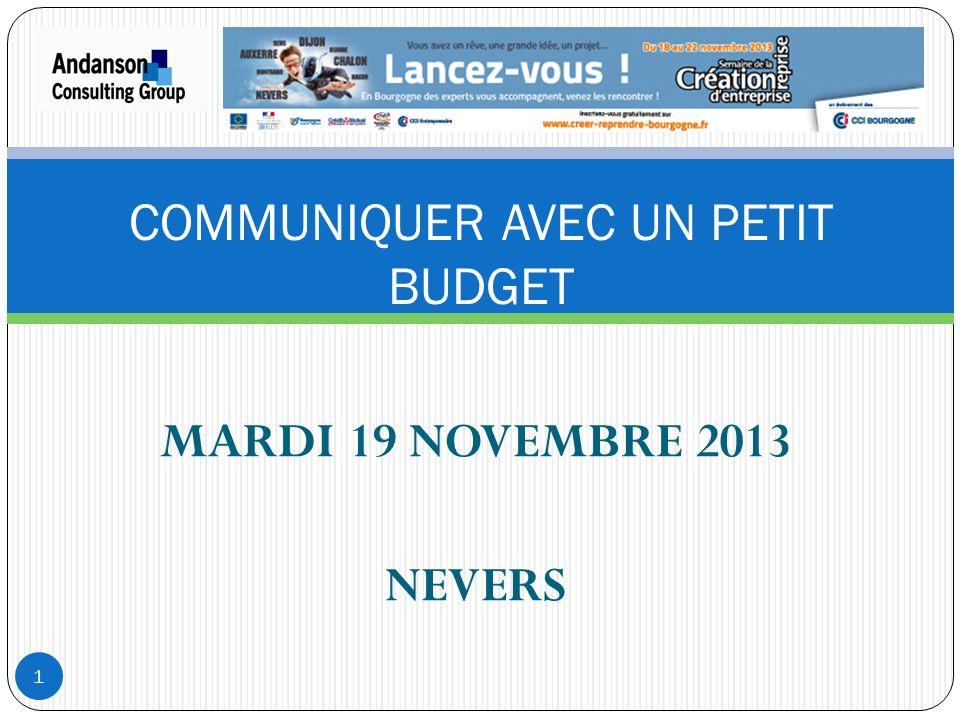 MARDI 19 NOVEMBRE 2013 NEVERS COMMUNIQUER AVEC UN PETIT BUDGET 1