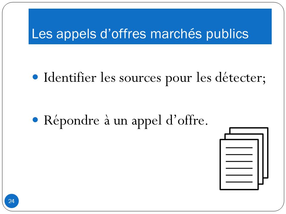 Les appels doffres marchés publics Identifier les sources pour les détecter; Répondre à un appel doffre.