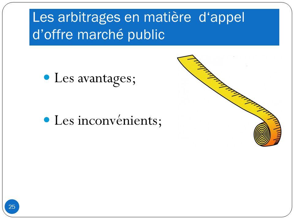 Les arbitrages en matière dappel doffre marché public Les avantages; Les inconvénients; 25