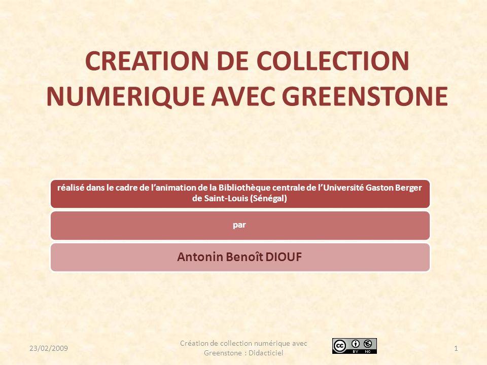 CREATION DE COLLECTION NUMERIQUE AVEC GREENSTONE réalisé dans le cadre de lanimation de la Bibliothèque centrale de lUniversité Gaston Berger de Saint