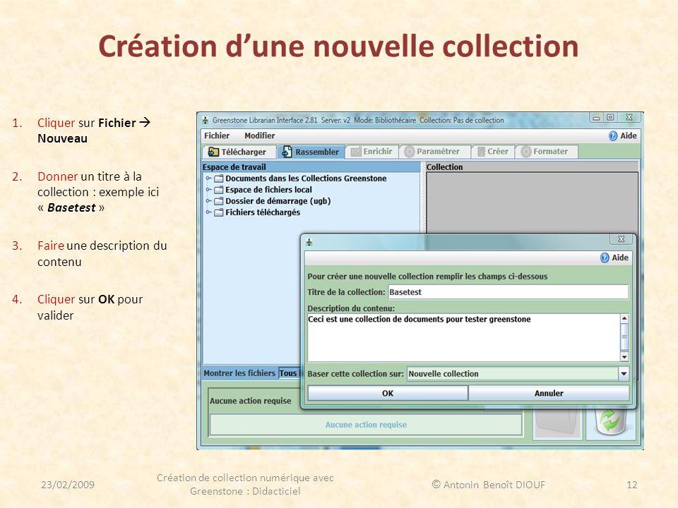 Création dune nouvelle collection 1.Cliquer sur Fichier Nouveau 2.Donner un titre à la collection : exemple ici « Basetest » 3.Faire une description d