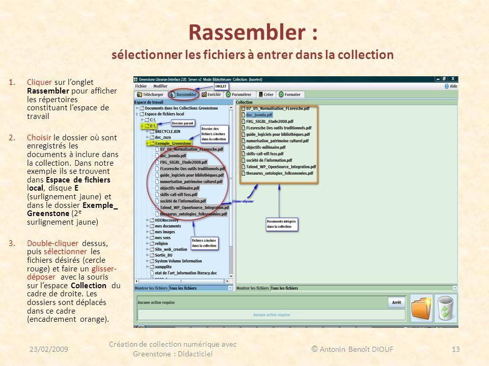 Rassembler : sélectionner les fichiers à entrer dans la collection 1.Cliquer sur longlet Rassembler pour afficher les répertoires constituant lespace