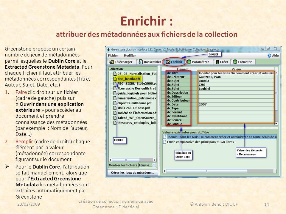 Enrichir : attribuer des métadonnées aux fichiers de la collection Greenstone propose un certain nombre de jeux de métadonnées parmi lesquelles le Dub