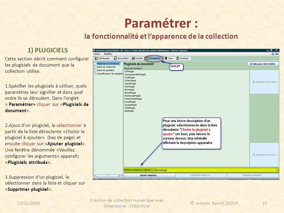 Paramétrer : la fonctionnalité et lapparence de la collection 1) PLUGICIELS Cette section décrit comment configurer les plugiciels de document que la
