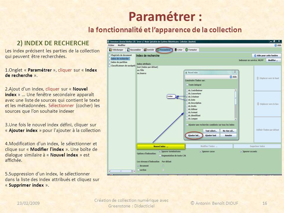 Paramétrer : la fonctionnalité et lapparence de la collection 2) INDEX DE RECHERCHE Les index précisent les parties de la collection qui peuvent être
