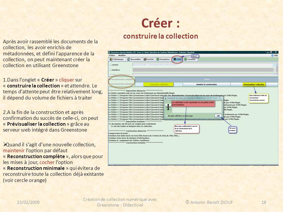Créer : construire la collection Après avoir rassemblé les documents de la collection, les avoir enrichis de métadonnées, et défini l'apparence de la
