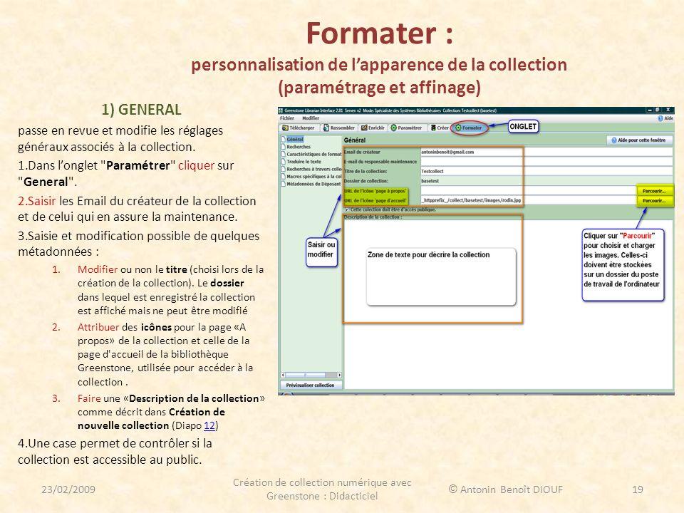 Formater : personnalisation de lapparence de la collection (paramétrage et affinage) 1) GENERAL passe en revue et modifie les réglages généraux associ