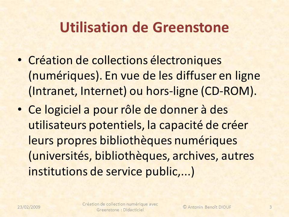 Utilisation de Greenstone Création de collections électroniques (numériques). En vue de les diffuser en ligne (Intranet, Internet) ou hors-ligne (CD-R