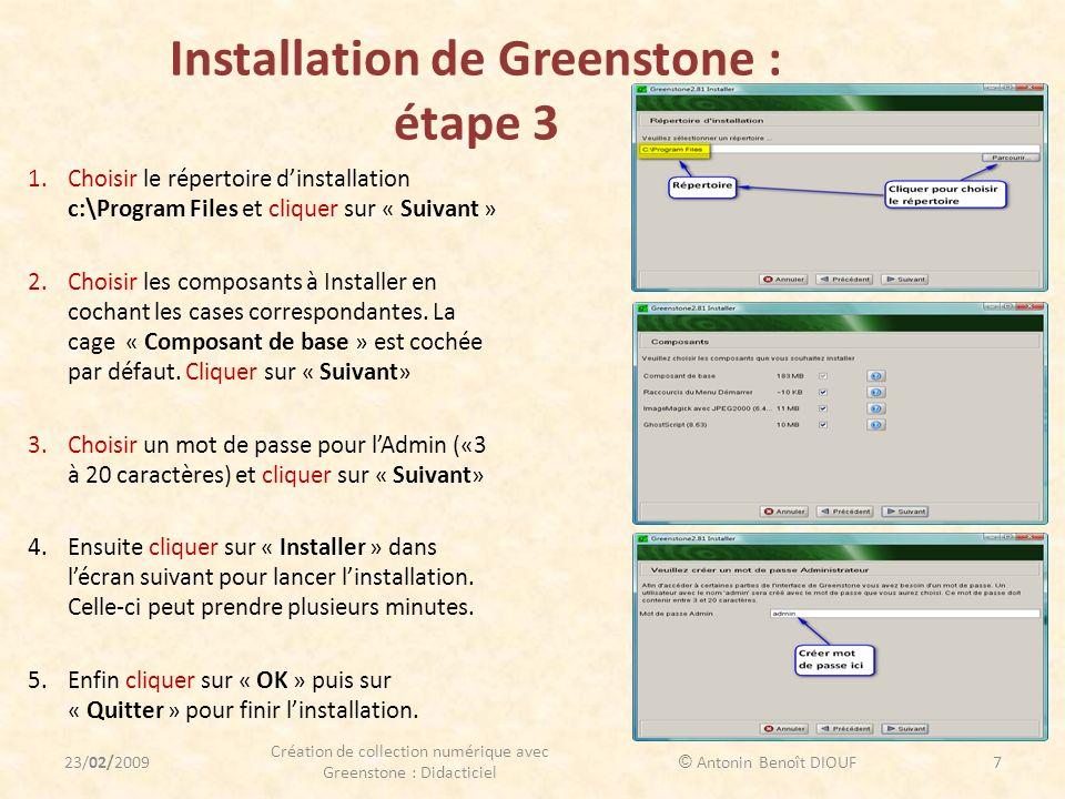 Installation de Greenstone : étape 3 1.Choisir le répertoire dinstallation c:\Program Files et cliquer sur « Suivant » 2.Choisir les composants à Inst