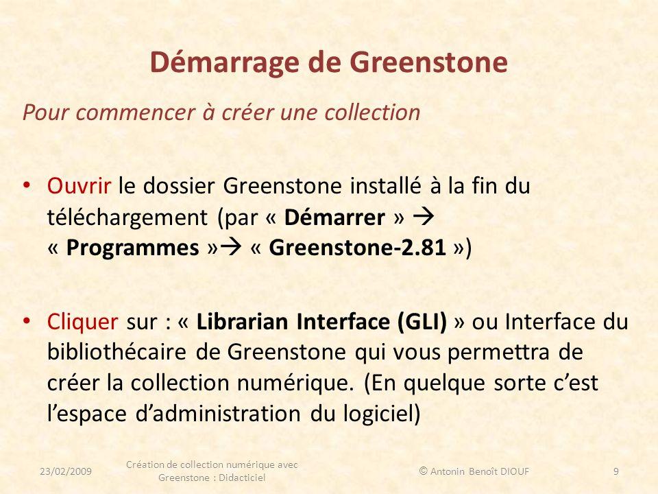 Démarrage de Greenstone Pour commencer à créer une collection Ouvrir le dossier Greenstone installé à la fin du téléchargement (par « Démarrer » « Pro