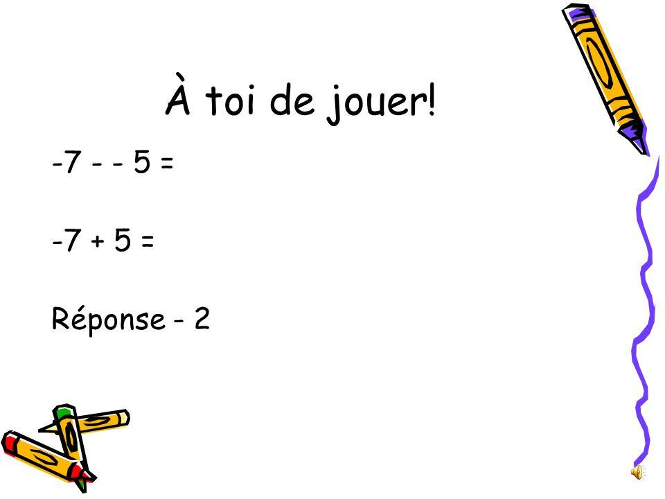 2) La soustraction : Exemple 1 : 2 - -3 = Exemple 2 : -2 - 3 = 2 + 3 = 5 -2 -3 = -5 2 + 3 = 5 Dette de 2 $ et on ajoute une autre dette de 3$
