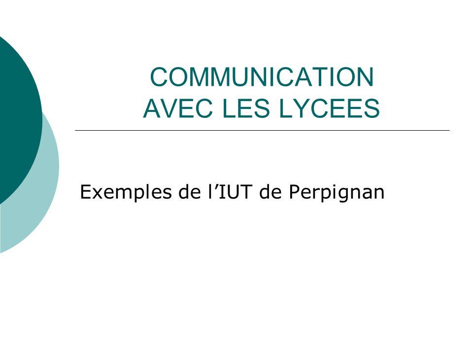 COMMUNICATION AVEC LES LYCEES Exemples de lIUT de Perpignan