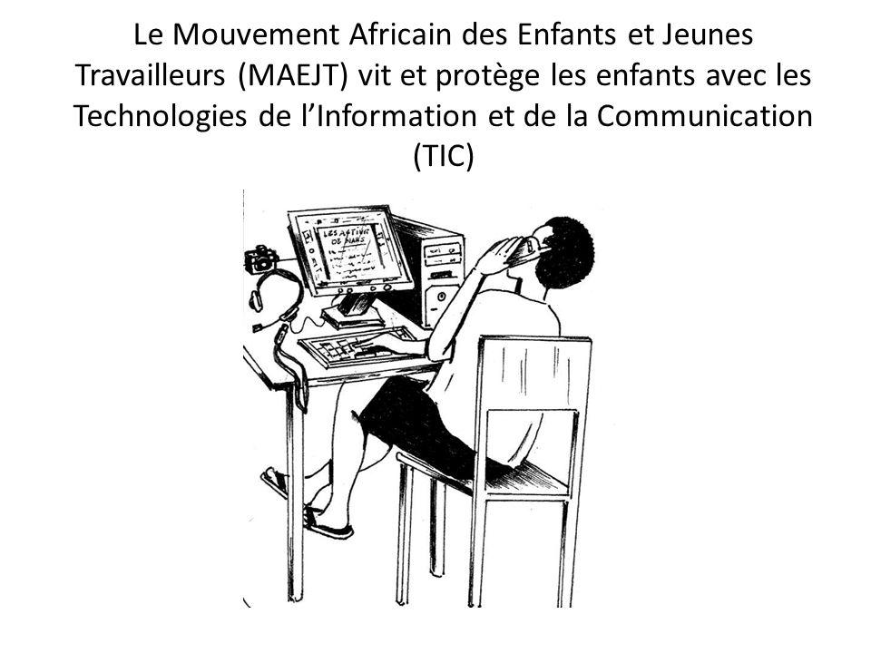 Le Mouvement Africain des Enfants et Jeunes Travailleurs (MAEJT) vit et protège les enfants avec les Technologies de lInformation et de la Communicati