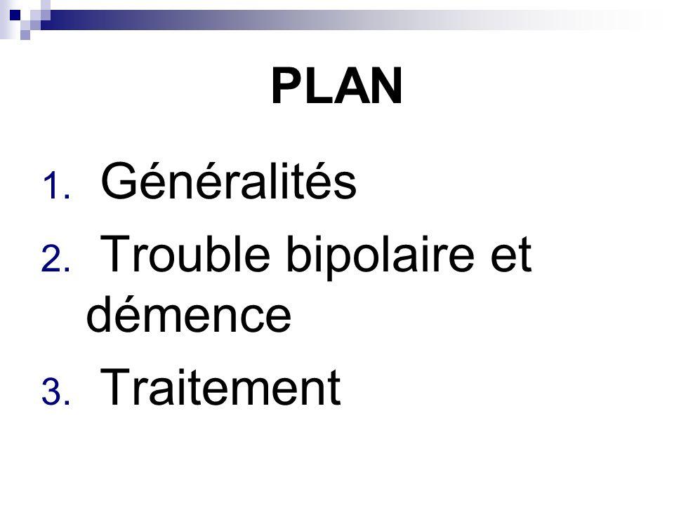 Grande Hétérogénéité Trouble bipolaire du sujet âgé TB débuté avant 60 ans : Symptomatologie typique qui se poursuit après 60 ans (13-60 %) Bipolarisation tardive après un aspect unipolaire dépressif (7-30 %) TB après 60 ans (pas dATCD thymique) (20-26 %) dont TB secondaire à une pathologie organique (lésions cérébrales ischémiques, néoplasiques, traumatiques) Galland F, Vaille-Perret E, Jalenques I.