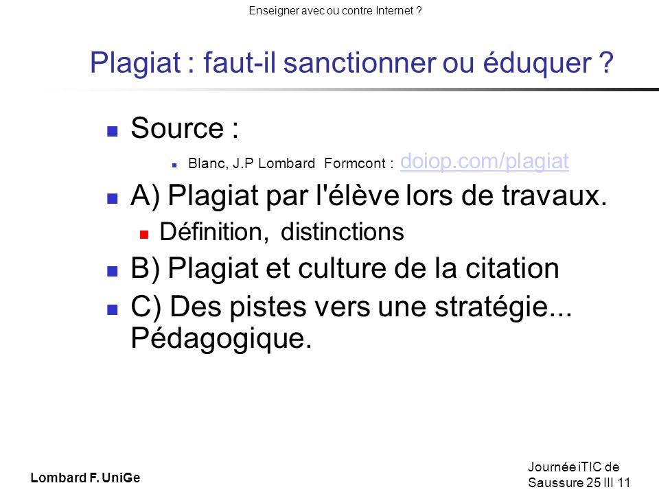 Enseigner avec ou contre Internet ? Journée iTIC de Saussure 25 III 11 Lombard F. UniGe