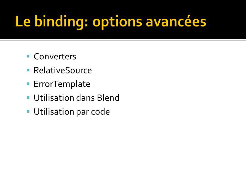 Converters RelativeSource ErrorTemplate Utilisation dans Blend Utilisation par code