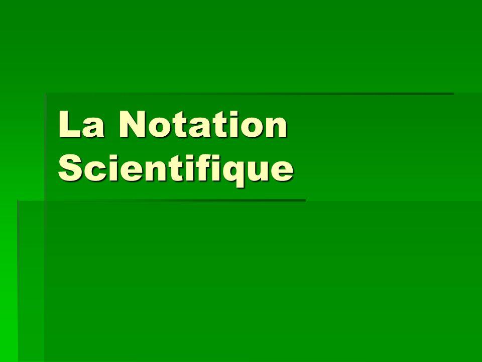 La Multiplication avec la Notation Scientifique Quand on multiplie ou divise avec la notation scientifique, on va utiliser la loi des puissances.