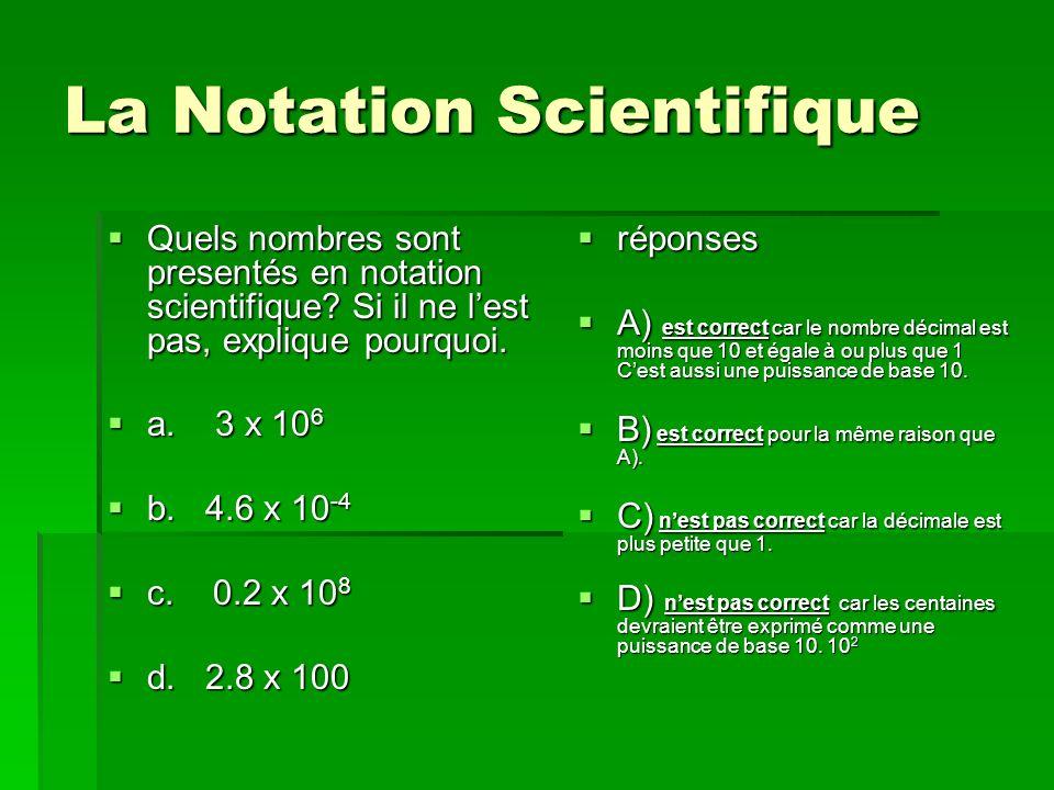 La Notation Scientifique Quels nombres sont presentés en notation scientifique? Si il ne lest pas, explique pourquoi. Quels nombres sont presentés en