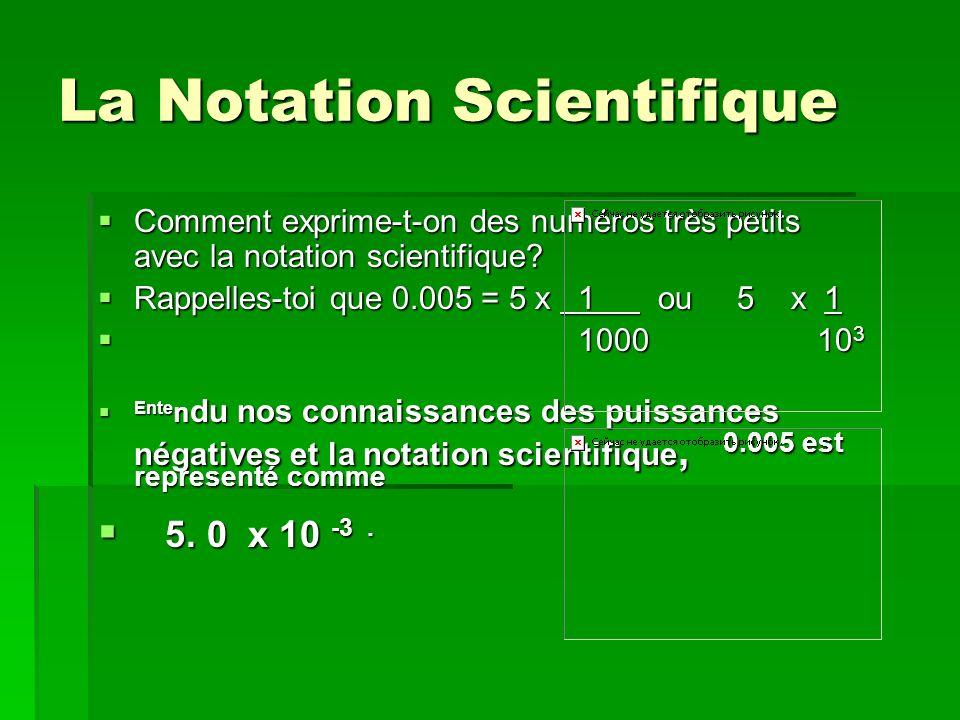 La Notation Scientifique Une calculatrice ne peut tenir que 7 chiffres.