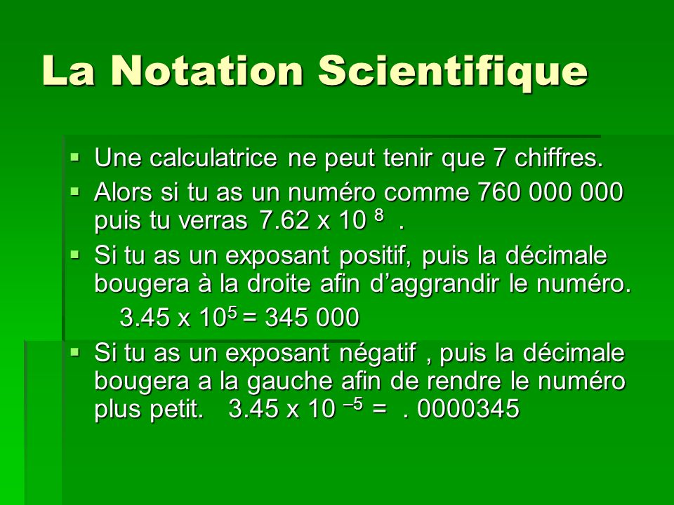 La Notation Scientifique: Trivia 10 6 million 10 6 million 10 9 milliard 10 9 milliard 10 12 billion 10 12 billion 10 15 mille billion 10 15 mille billion 10 18 trillion 10 18 trillion 10 21 mille trillions 10 21 mille trillions 10 100 googol 10 100 googol