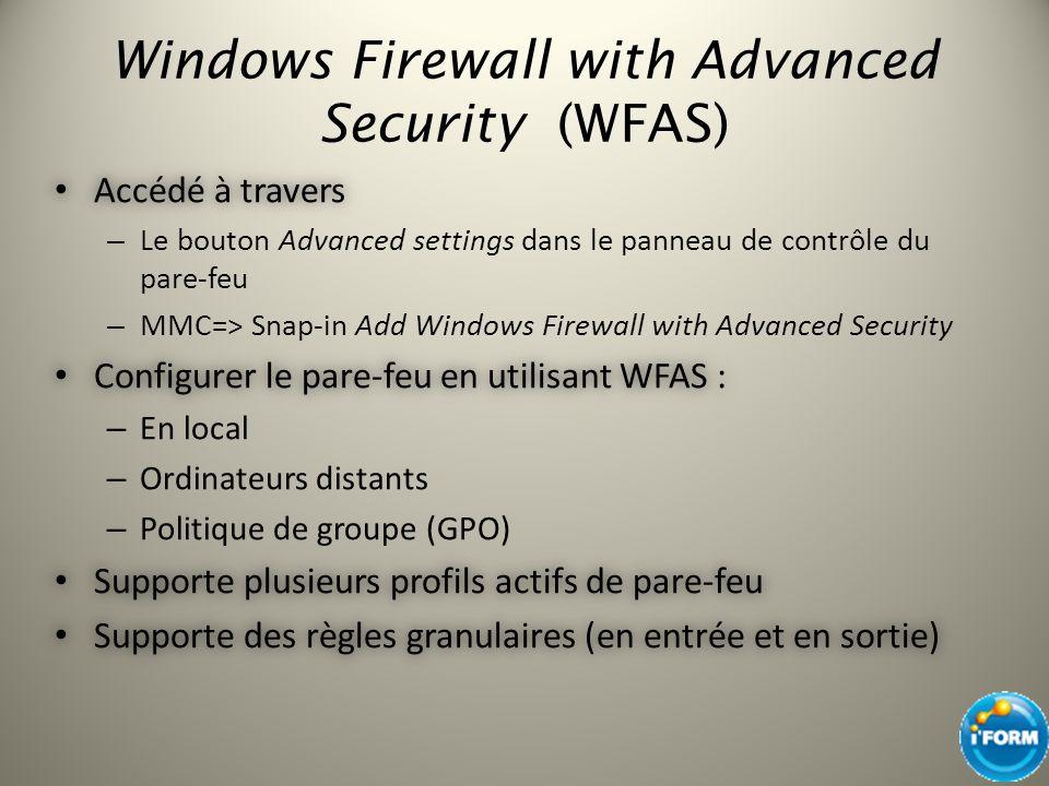 Windows Firewall with Advanced Security (WFAS) Accédé à travers Accédé à travers – Le bouton Advanced settings dans le panneau de contrôle du pare-feu