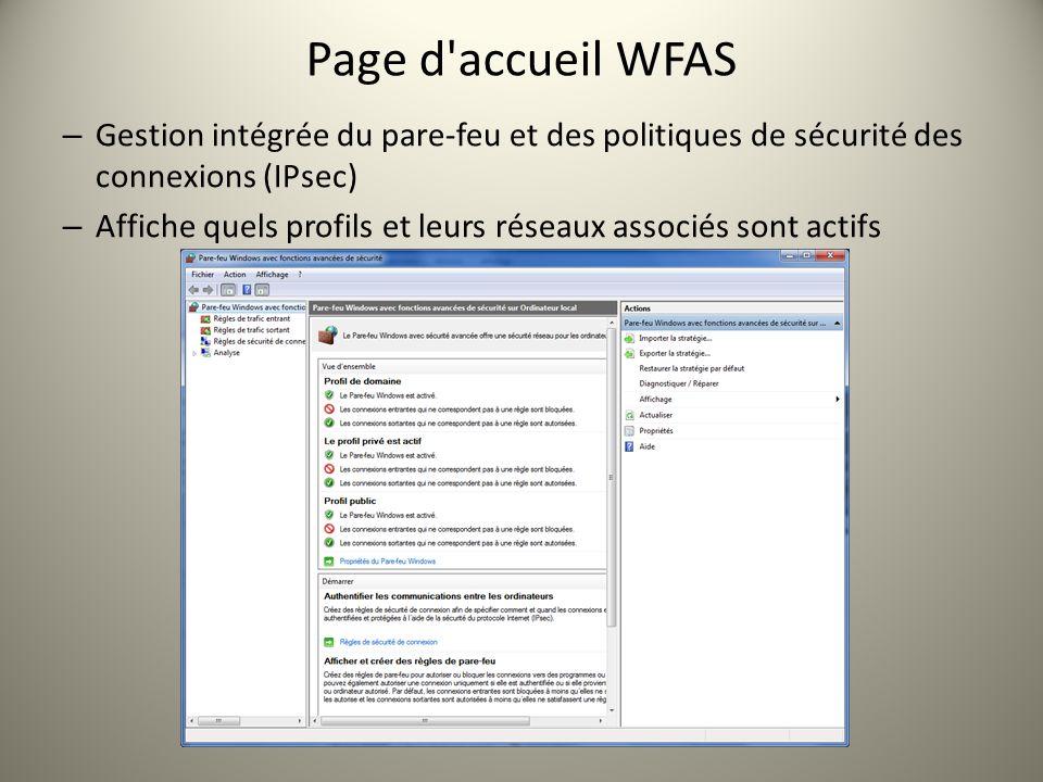 Page d'accueil WFAS – Gestion intégrée du pare-feu et des politiques de sécurité des connexions (IPsec) – Affiche quels profils et leurs réseaux assoc